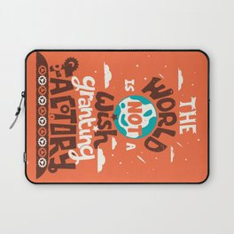The World is Not a Wish Granting Factory Laptop Sleeve