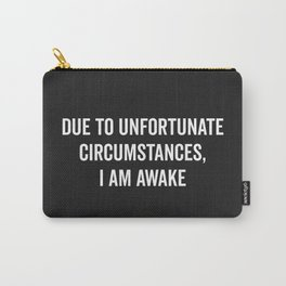 I Am Awake Funny Quote Carry-All Pouch