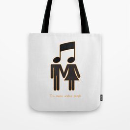 The music unites people Tote Bag