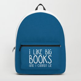 I Like Big Books Funny Quote Backpack