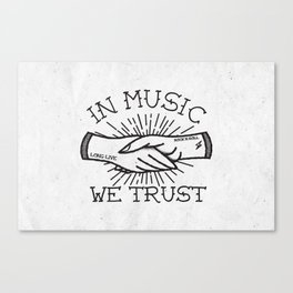 In Music We Trust Canvas Print
