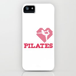 Contrology Fitness Balancing Meditate Relaxation Muscle Exercises Healthy Living Gift I Love Pilates iPhone Case