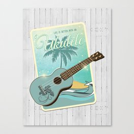 Life is better with an ukulele Canvas Print