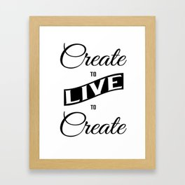Live to Create Framed Art Print