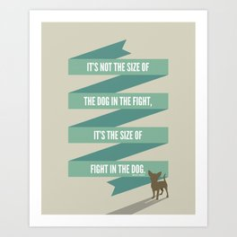 The Mighty Chihuahua Art Print