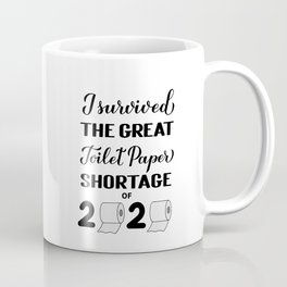 I survived the great toilet paper shortage of 2020 calligraphy hand lettering.  Coffee Mug