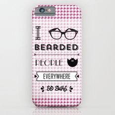 I See Bearded People Everywhere Slim Case iPhone 6s