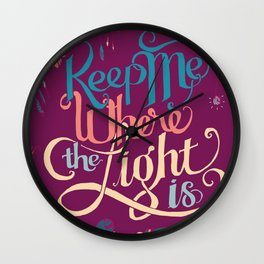 Keep Me Where The Light Is (John Mayer lyric) on Pink Wall Clock