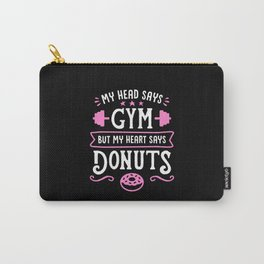 My Head Says Gym But My Heart Says Donuts (Typography) Carry-All Pouch