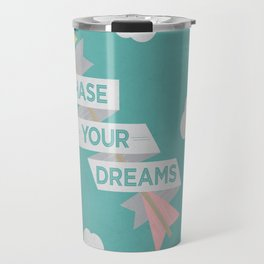 Chase Your Dreams Travel Mug