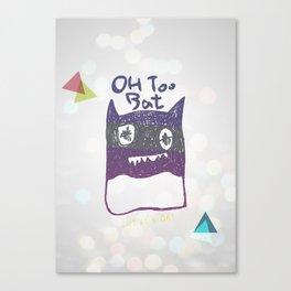 OH TOO BAT-2 Canvas Print