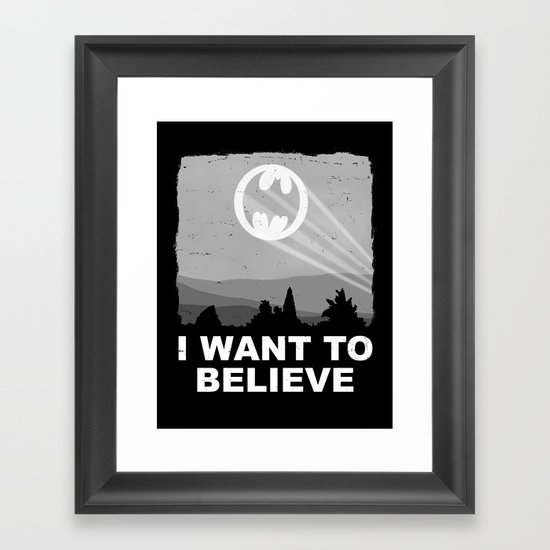 I Want to Believe in a Hero Framed Art Print