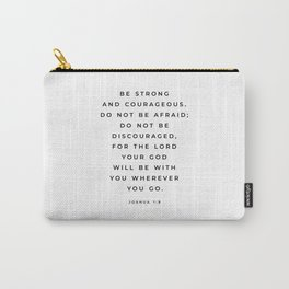 Be Strong And Courageous, Joshua 1 9 Print, Bible Verse Wall Art, Christian Decor, Scripture Quote  Carry-All Pouch
