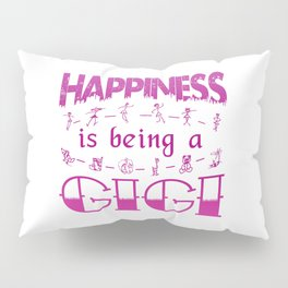 Happiness is Being a GIGI Pillow Sham