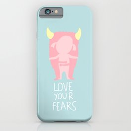 Love your fears iPhone Case