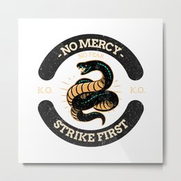 No Mercy Strike First Cobra Martial Arts Metal Print