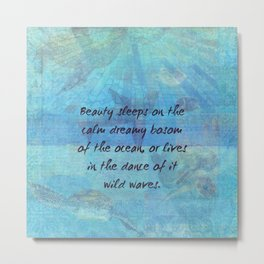 Ocean waves sea quote with sea life Metal Print