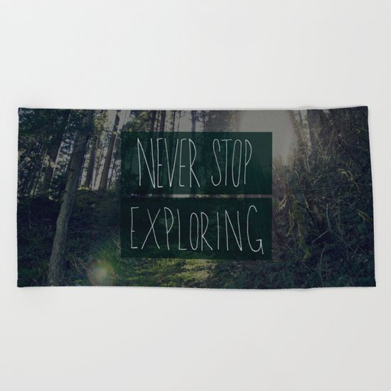 Never Stop Exploring II Beach Towel