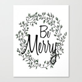 Be Merry Canvas Print