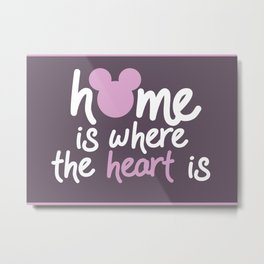 Home Is Where the Heart Is Print Metal Print