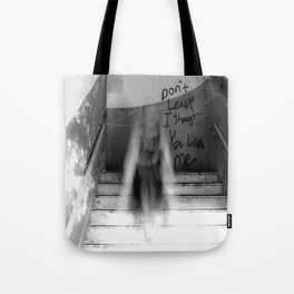 Don't leave... Tote Bag