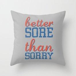 Sore or Sorry Throw Pillow