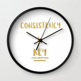 Consistency is KEY- gold Wall Clock