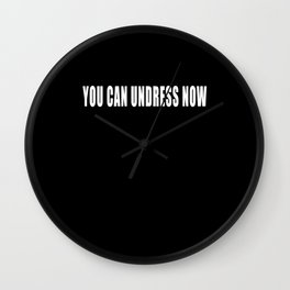 You Can Undress Now Sex Birds Undress Sarcasm Wall Clock