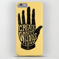 CREATE WITH YOUR HANDS iPhone 6s Plus Slim Case