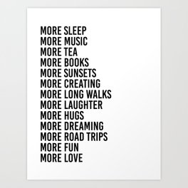 more sleep more music more tea Art Print