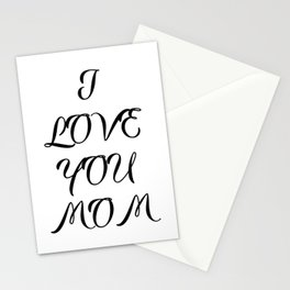 """ Mother's Day "" - I Love You Mom Stationery Cards"