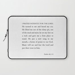 Psalm 40:1-3  I waited patiently for the Lord Laptop Sleeve