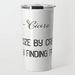 Cicero quote 1 Travel Mug
