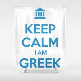 KEEP CALM I AM GREEK Shower Curtain