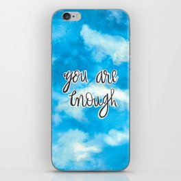 You Are Enough 2 iPhone Skin