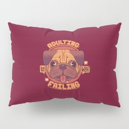 Adulting: failing Pillow Sham