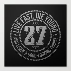 Live fast die young Canvas Print