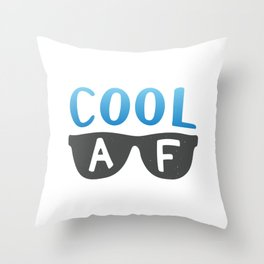 Cool AF Throw Pillow