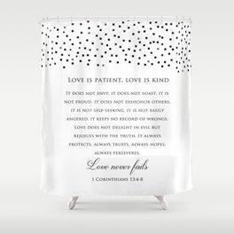 1 Corinthians 13:8 - Love Never Fails - Marriage Bible Wedding Verse Art Print Shower Curtain