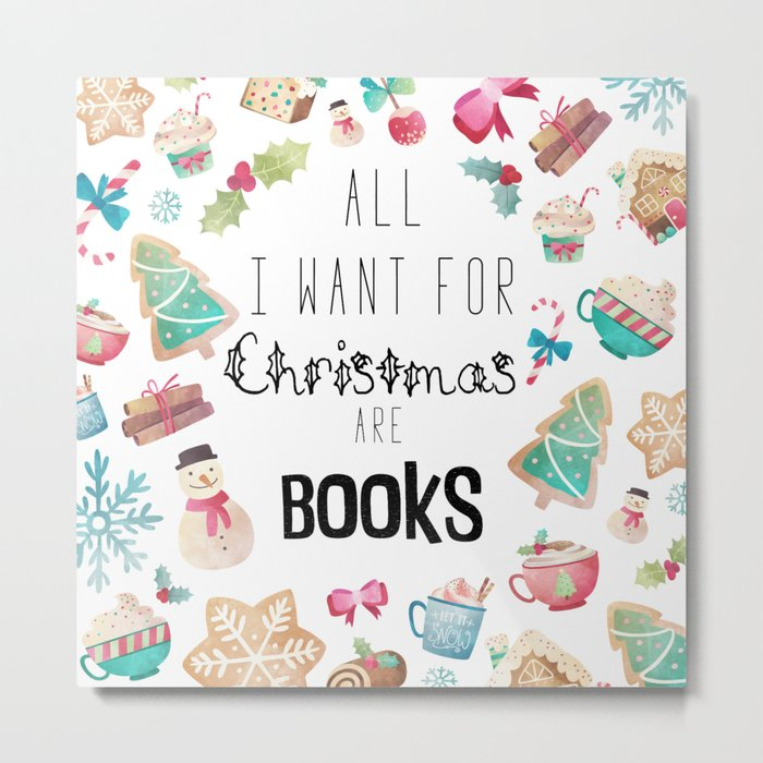 All I Want For Christmas.All I Want For Christmas Are Books Metal Print By Thannya