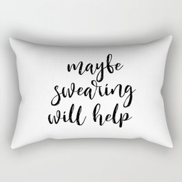 Funny Quote Maybe Swearing Will Help Funny Wall Art Printable Wall Art Typography Print Comic Quote Rectangular Pillow