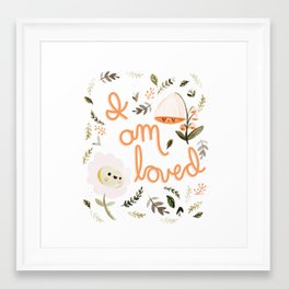 I Am Loved Botanical Print Framed Art Print