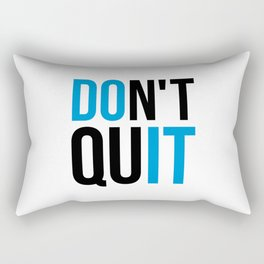 Don't Quit/Do It Gym Quote Rectangular Pillow