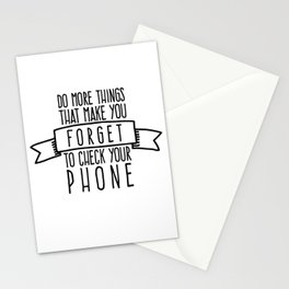 Do more things that make you forget to check your phone Stationery Cards