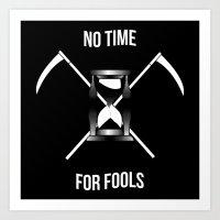 No Time For Fools Art Print