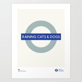 Raining Cats & Dogs   TFL Art Print