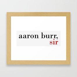 Aaron Burr, sir Framed Art Print