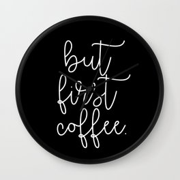 but first coffee. Wall Clock