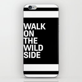 Motivational & Inspirational Quotes - Walk on the wild side MMS 495 iPhone Skin