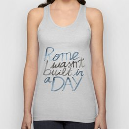 Rome wasn't built in a DAY Unisex Tank Top